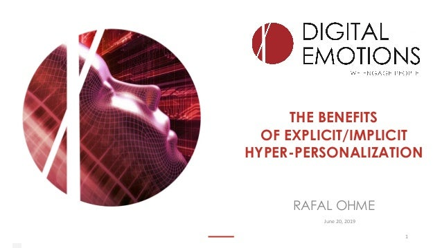 THE BENEFITS OF EXPLICIT/IMPLICIT HYPER-PERSONALIZATION 1 RAFAL OHME June 20, 2019