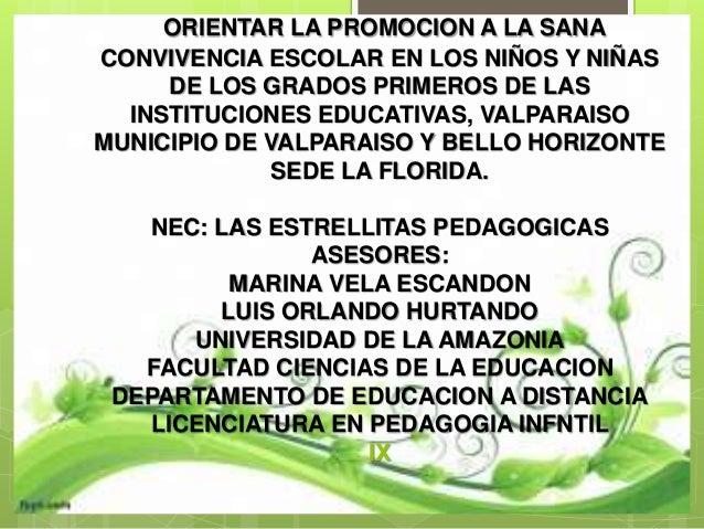 ORIENTAR LA PROMOCION A LA SANA CONVIVENCIA ESCOLAR EN LOS NIÑOS Y NIÑAS DE LOS GRADOS PRIMEROS DE LAS INSTITUCIONES EDUCA...