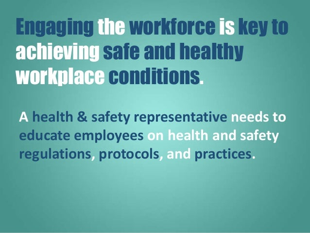 A health & safety representative needs to educate employees on health and safety regulations, protocols, and practices. En...