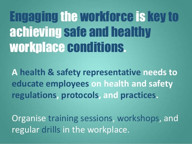 A health & safety representative needs to educate employees on health and safety regulations, protocols, and practices. Or...