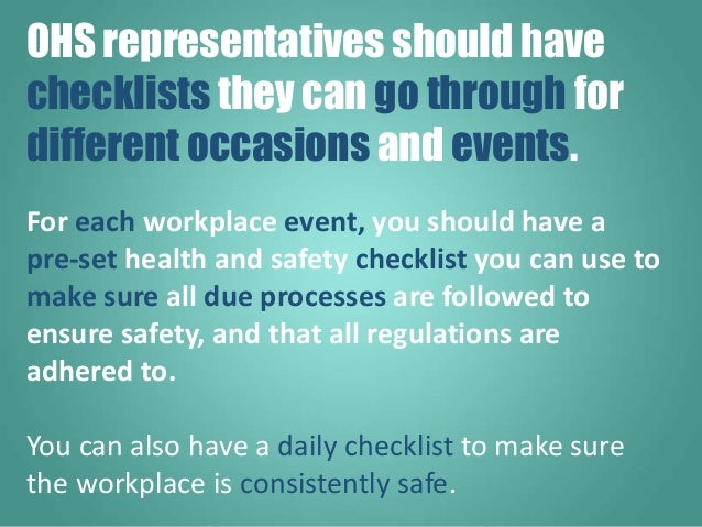 For each workplace event, you should have a pre-set health and safety checklist you can use to make sure all due processes...