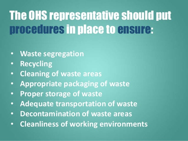 • Waste segregation • Recycling • Cleaning of waste areas • Appropriate packaging of waste • Proper storage of waste • Ade...