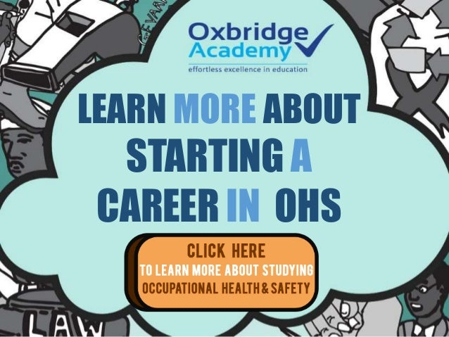LEARN MORE ABOUT STARTING A CAREER IN OHS