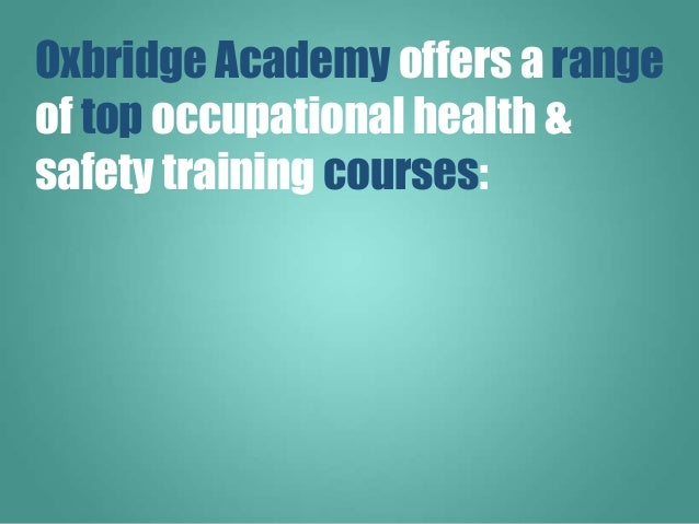 Oxbridge Academy offers a range of top occupational health & safety training courses: