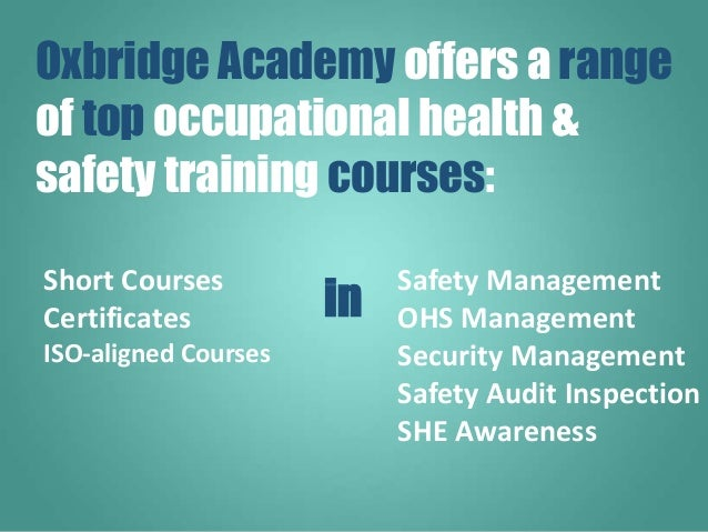 Safety Management OHS Management Security Management Safety Audit Inspection SHE Awareness in Oxbridge Academy offers a ra...