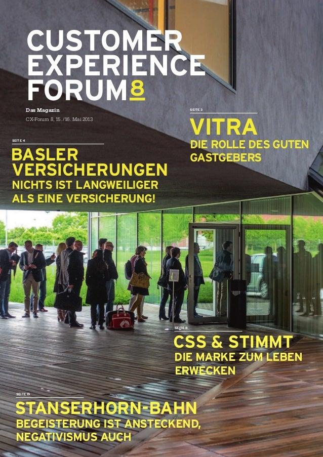 CUSTOMER EXPERIENCE FORUM8 Das Magazin CX-Forum 8, 15./16. Mai 2013 Basler Versicherungen Nichts ist langweiliger  als e...