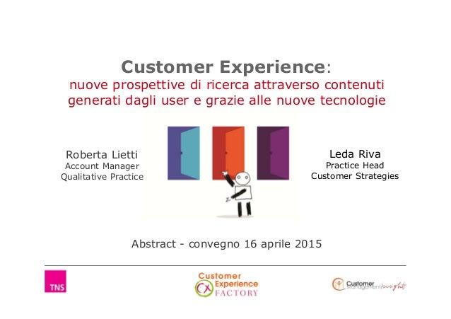 Leda Riva Practice Head Customer Strategies Roberta Lietti Account Manager Qualitative Practice Customer Experience: nuove...