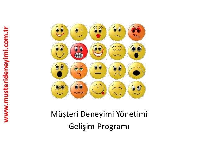 www.musterideneyimi.com.tr Müşteri Deneyimi Yönetimi Gelişim Programı