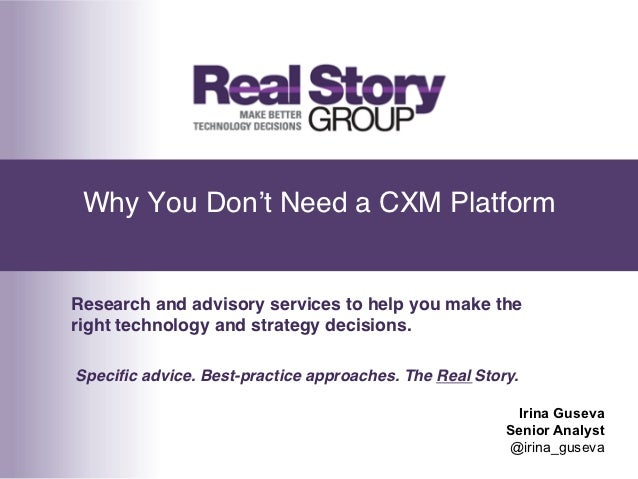 Why You Don't Need a CXM Platform!Research and advisory services to help you make theright technology and strategy decisio...