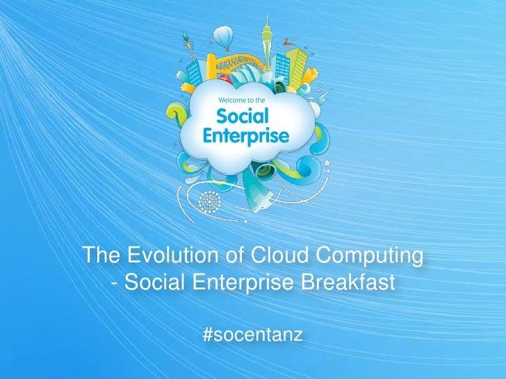 The Evolution of Cloud Computing<br />- Social Enterprise Breakfast#socentanz<br />