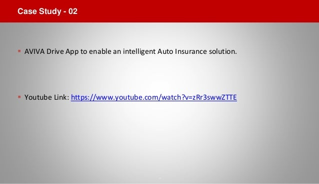 Case Study - 02  AVIVA Drive App to enable an intelligent Auto Insurance solution.  Youtube Link: https://www.youtube.co...