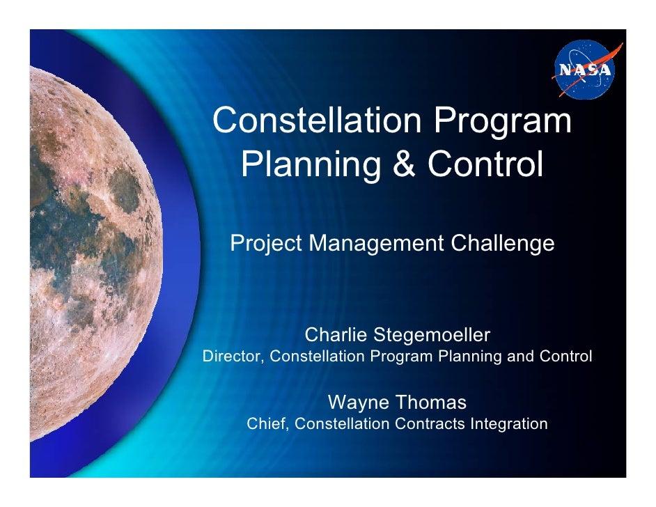 Constellation Program  Planning & Control   Project Management Challenge             Charlie StegemoellerDirector, Constel...