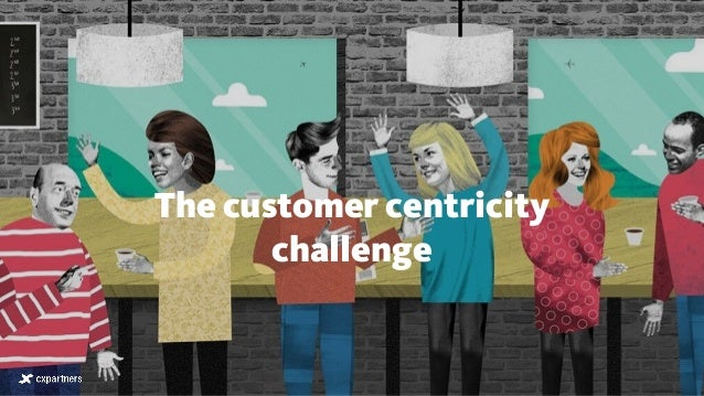 The customer centricity challenge