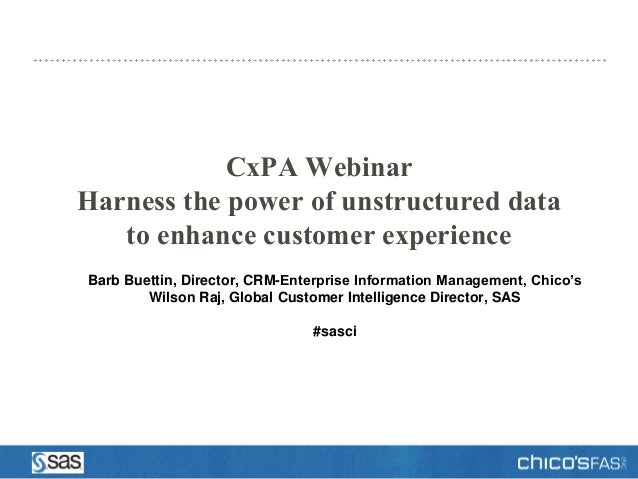 CxPA WebinarHarness the power of unstructured data   to enhance customer experienceBarb Buettin, Director, CRM-Enterprise ...