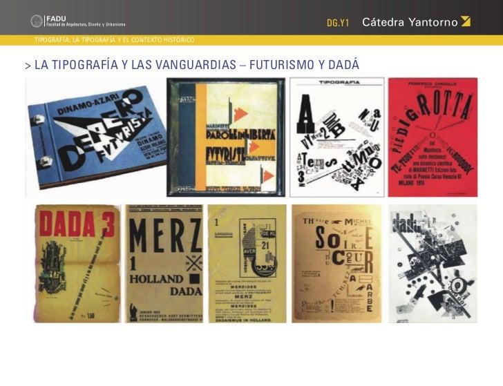 DG.Y1 TIPOGRAFÍA: LA TIPOGRAFÍA Y EL CONTEXTO HISTÓRICO> La Tipografía y las Vanguardias – Futurismo y Dadá