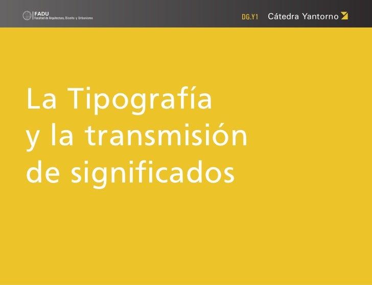 DG.Y1La Tipografíay la transmisiónde significados