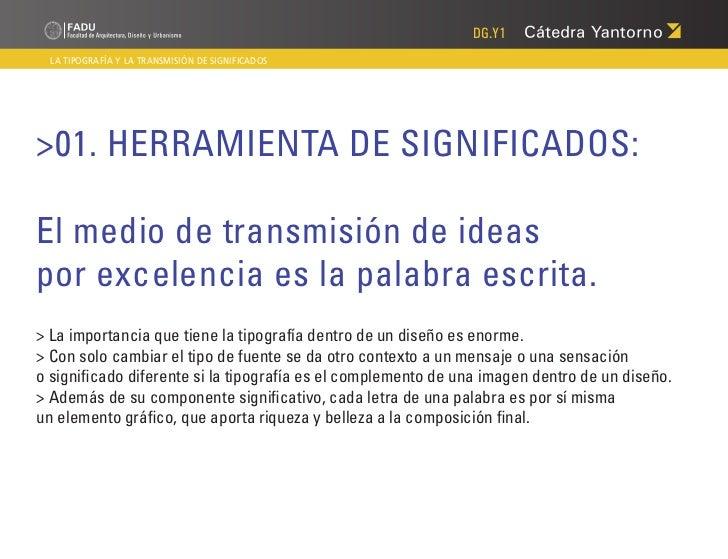DG.Y1  LA TIPOGRAFÍA Y LA TRANSMISIÓN DE SIGNIFICADOS>01. HERRAMIENTA DE SIGNIFICADOS:El medio de transmisión de ideaspor ...