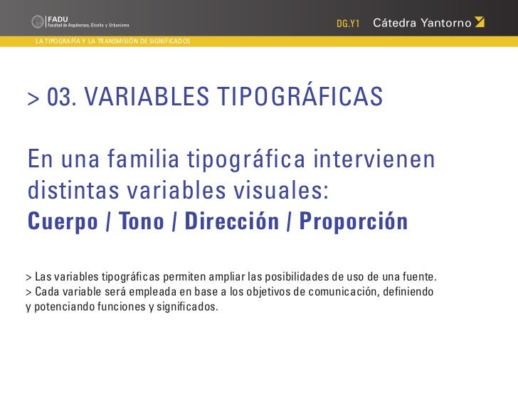 DG.Y1  LA TIPOGRAFÍA Y LA TRANSMISIÓN DE SIGNIFICADOS> 03. VARIABLES TIPOGRÁFICASEn una familia tipográfica intervienendis...