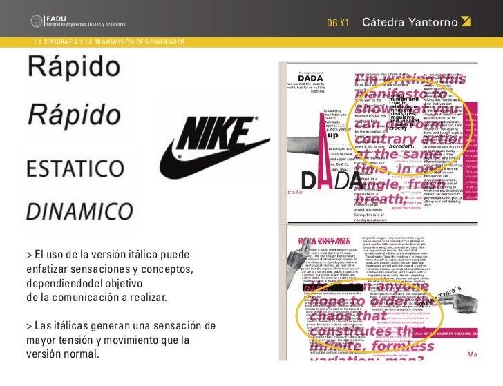 DG.Y1 LA TIPOGRAFÍA Y LA TRANSMISIÓN DE SIGNIFICADOS> El uso de la versión itálica puedeenfatizar sensaciones y conceptos,...
