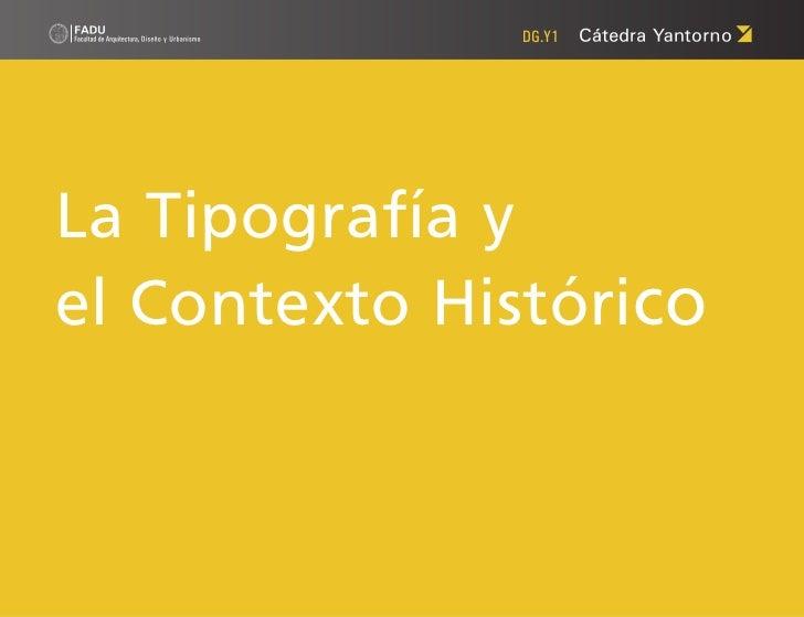 DG.Y1La Tipografía yel Contexto Histórico