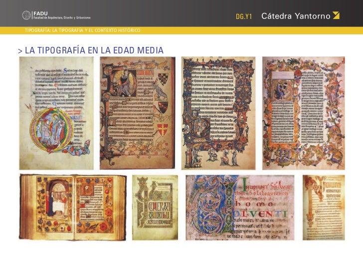 DG.Y1 TIPOGRAFÍA: LA TIPOGRAFÍA Y EL CONTEXTO HISTÓRICO> La Tipografía en LA EDAD MEDIA