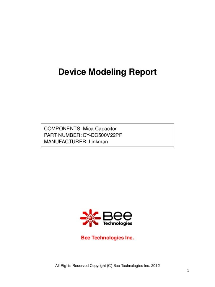 Device Modeling ReportCOMPONENTS: Mica CapacitorPART NUMBER: CY-DC500V22PFMANUFACTURER: Linkman                 Bee Techno...