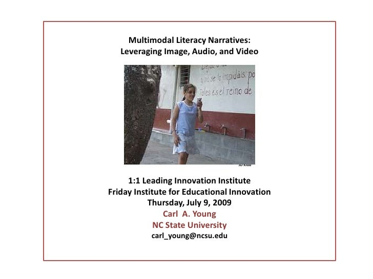 Multimodal Literacy Narratives: <br />Leveraging Image, Audio, and Video<br />JD Klub<br />1:1 Leading Innovation Institut...