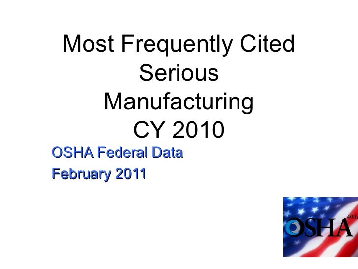 Most Frequently Cited Serious Manufacturing CY 2010 OSHA Federal Data February 2011