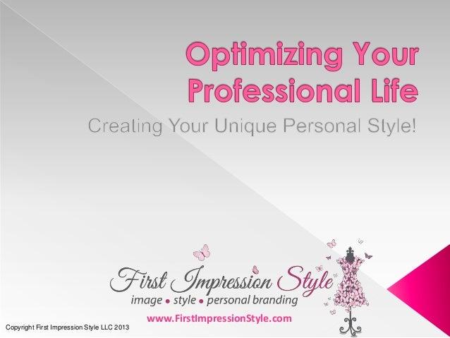 www.FirstImpressionStyle.com Copyright First Impression Style LLC 2013