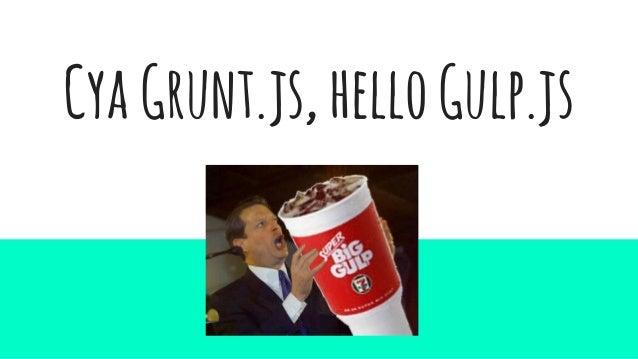 CyaGrunt.js,helloGulp.js