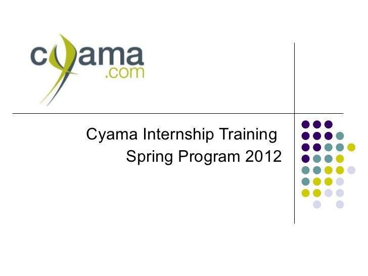 Cyama Internship Training  Spring Program 2012