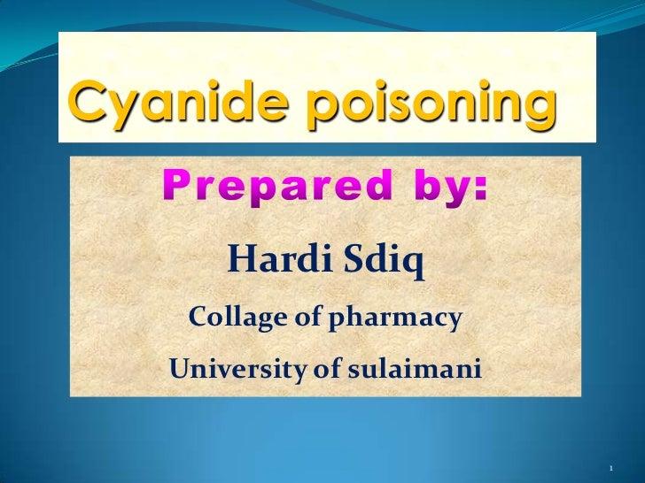 Cyanide poisoning       Hardi Sdiq    Collage of pharmacy   University of sulaimani                             1