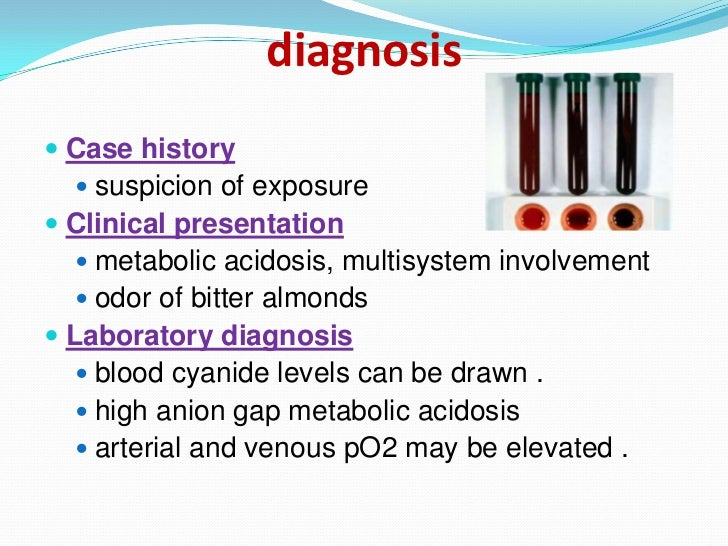 diagnosis Case history   suspicion of exposure Clinical presentation    metabolic acidosis, multisystem involvement   ...