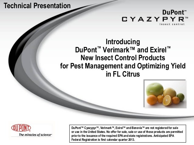 Technical Presentation                                 Introducing                       DuPont™ Verimark™ and Exirel™    ...