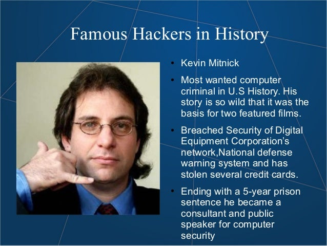 a history of kevin mitnick and computer hacking From a military computer to fbi and dmv records, mitnick could  several years  ago, he cleverly figured out that if he could hack  and that kevin mitnick had a  15-year history of tampering with telephone company switches.