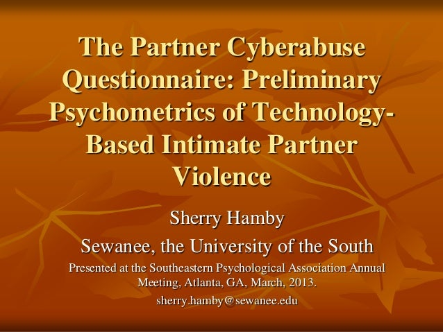 The Partner Cyberabuse Questionnaire: Preliminary Psychometrics of TechnologyBased Intimate Partner Violence Sherry Hamby ...