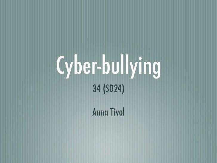 Cyber-bullying     34 (SD24)      Anna Tivol