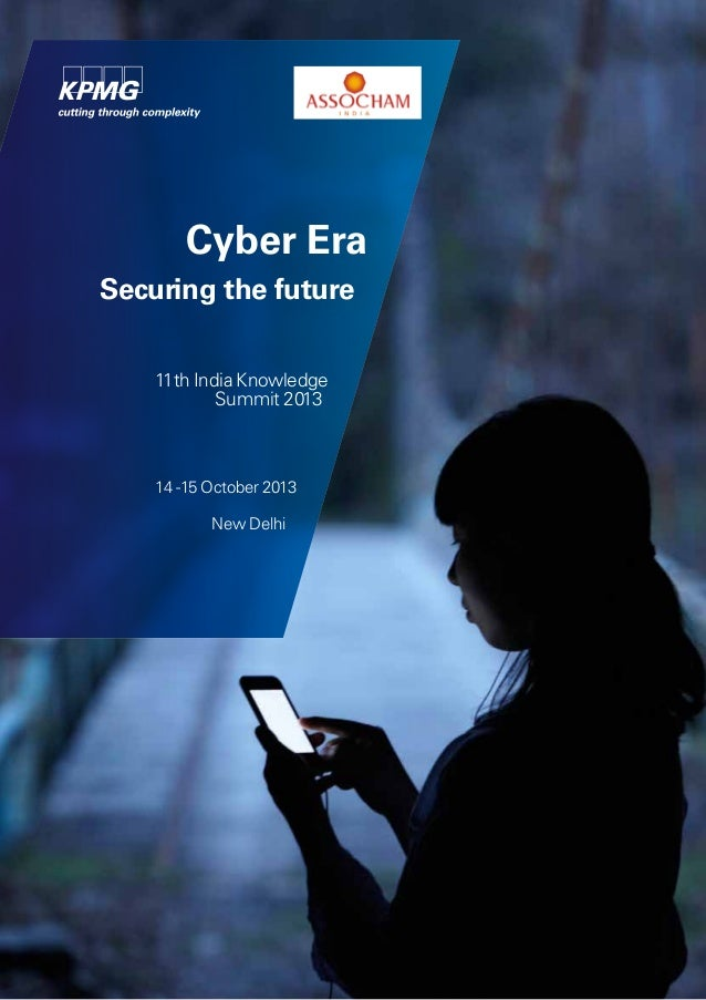 Cyber Era Securing the future 11th India Knowledge Summit 2013  14 -15 October 2013 New Delhi