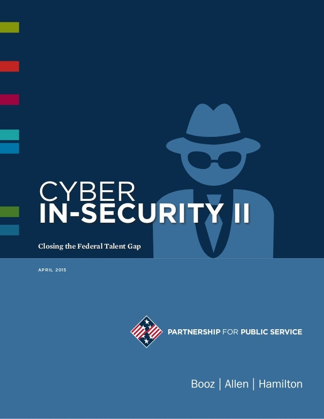 APRIL 2015 Closing the Federal Talent Gap Cyber In-security II
