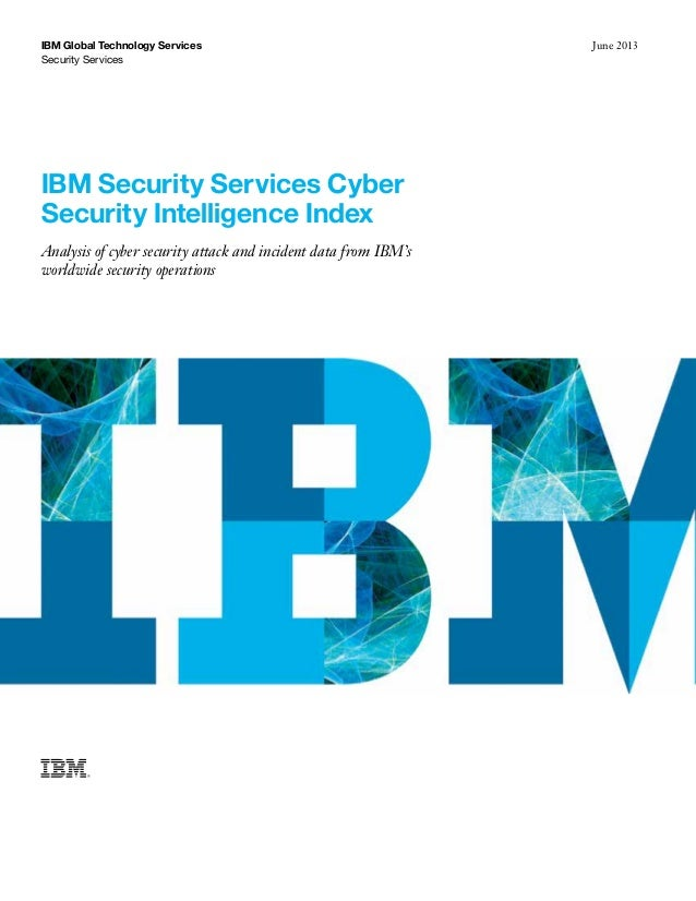 IBM Global Technology Services Security Services  IBM Security Services Cyber Security Intelligence Index Analysis of cybe...