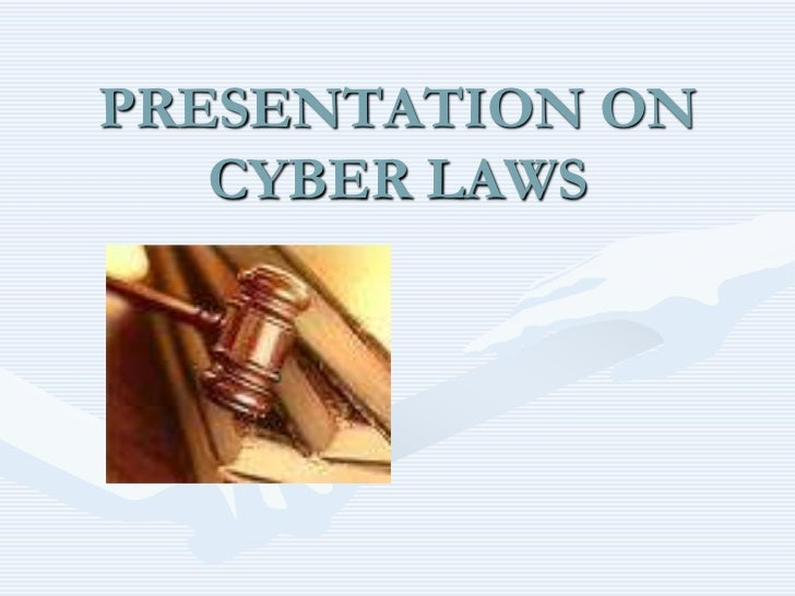 PRESENTATION ON   CYBER LAWS