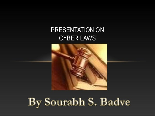 PRESENTATION ON  CYBER LAWS