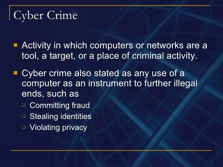 a summary of computer crime on the internet Internet crime is any crime or illegal online activity committed on the internet, through the internet or using the internet the widespread internet crime phenomenon encompasses multiple global levels of legislation and oversight.