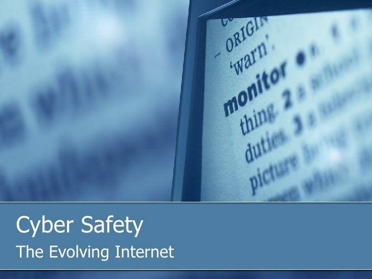 Cyber Safety The Evolving Internet