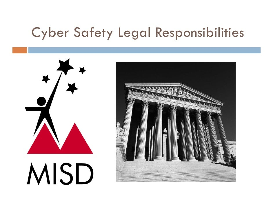 Cyber Safety Legal Responsibilities  y         y g        p