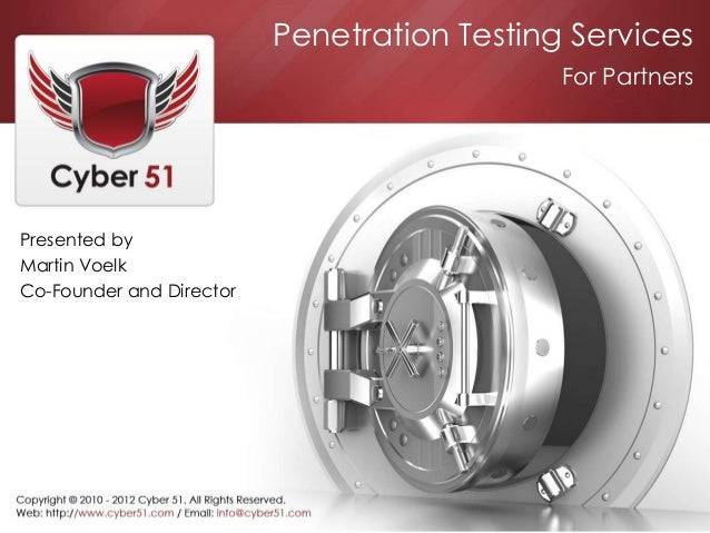 Penetration Testing Services Presented by Martin Voelk Co-Founder and Director For Partners