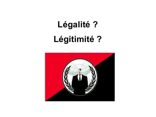 Légalité? Légitimité?