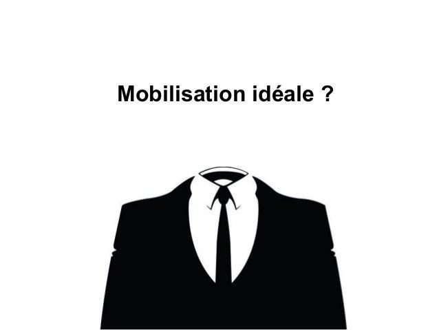 Mobilisation idéale?