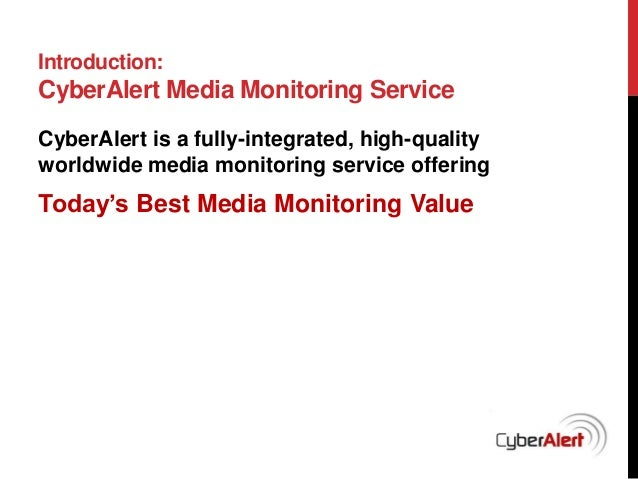 A Look into CyberAlert Media Monitoring & Measurement Services Slide 2