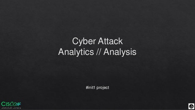 Cyber Attack Analytics // Analysis #init1 project